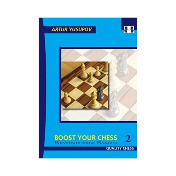 Boost your Chess 2 - Beyond the Basics by Artur Yusupov (hardcover)